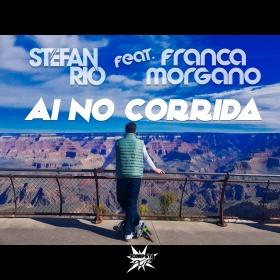 STEFAN RIO FEAT. FRANCA MORGANO - AI NO CORRIDA